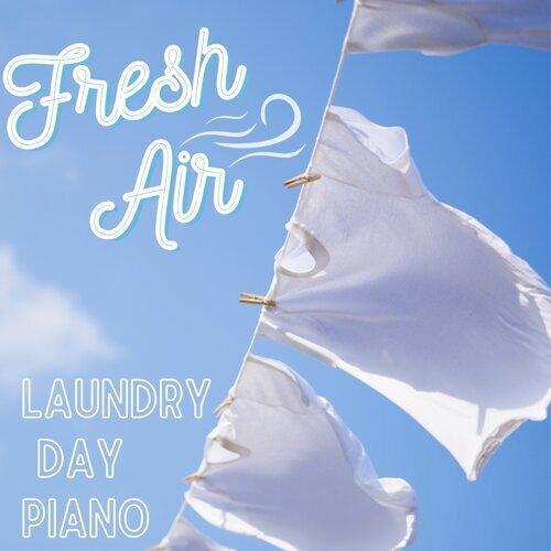 Fresh Air - Laundry Day Piano