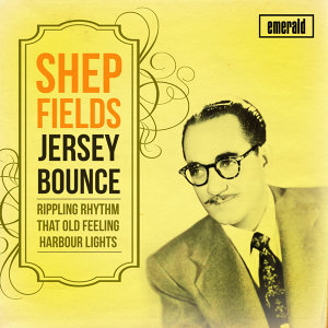 Shep Fields Jersey Bounce