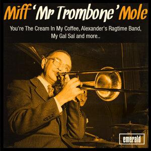 "Miff ""Mr. Trombone"" Mole"