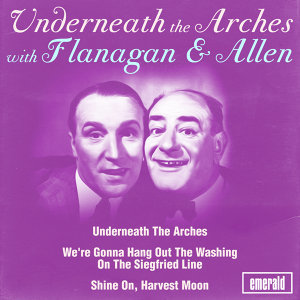Underneath the Arches with Flanagan & Allen