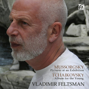 Mussorgsky: Pictures at an Exhibition - Tchaikovsky: Album for the Young