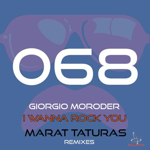 I Wanna Rock You (Marat Taturas Remixes)