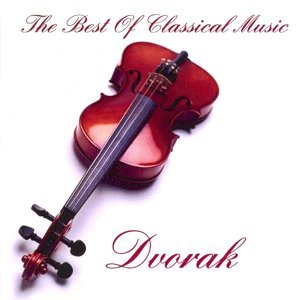 Dvorak - The Best Of Classical Music