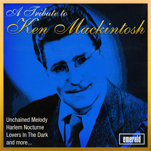 A Tribute to Ken Mackintosh