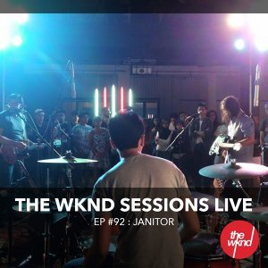 The Wknd Sessions Ep. 92: Janitor - Live
