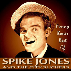 Funny Bones - Best of Spike Jones