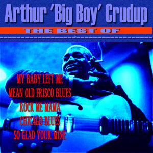 The Best of Arthur 'Big Boy' Crudup