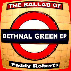 The Ballad of Bethnal Green EP