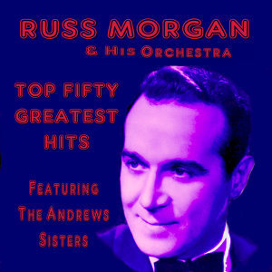 Russ Morgan Top Fifty Greatest Hits
