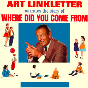Art Linkletter Narrates the Story of Where Did You Come From