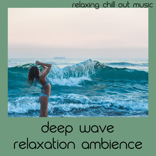 Deep Wave Relaxation Ambience