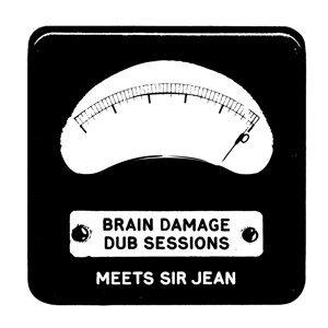 Brain Damage Meets Sir Jean - Dub Sessions