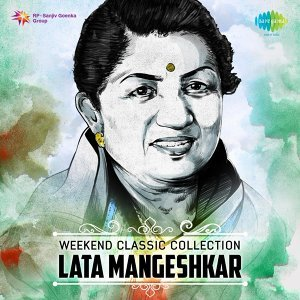 Weekend Classic Collection: Lata Mangeshkar