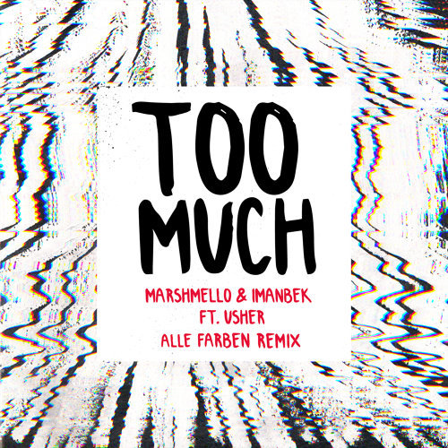 Too Much - Alle Farben Remix