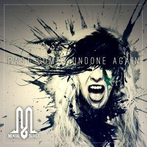Past Comes Undone Again
