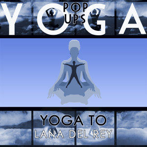 Yoga Tribute to Lana Del Rey