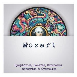 Mozart - Symphonies, Sonatas, Serenades, Concertos & Overtures