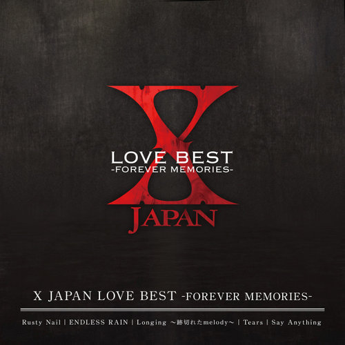 X JAPAN LOVE BEST -FOREVER MEMORIES-