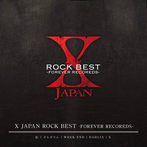 X JAPAN ROCK BEST -FOREVER RECORDS-