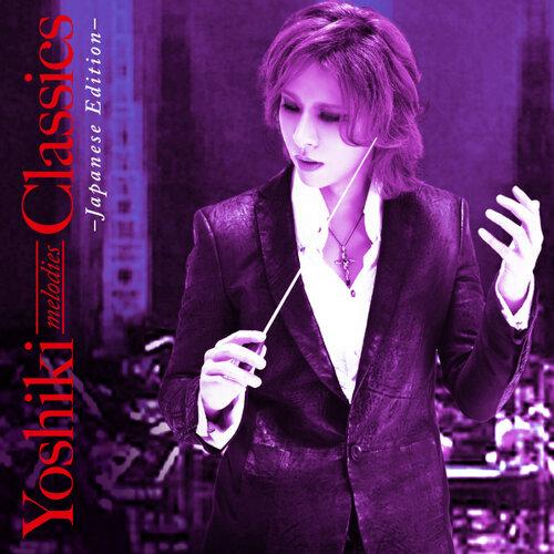 Yoshiki Melodies Classics -Japanese Edition-