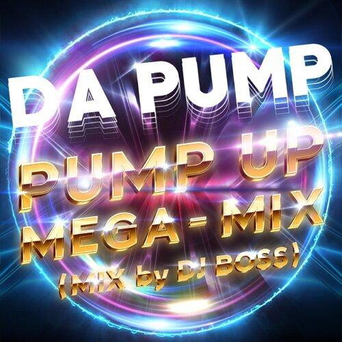 PUMP UP MEGA-MIX (MIX by DJ BOSS)