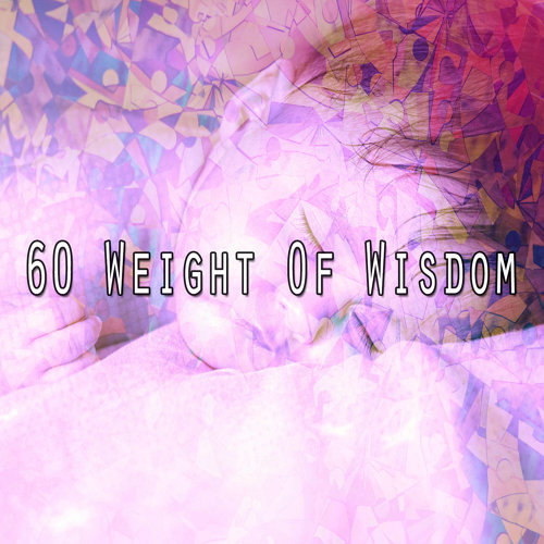 60 Weight Of Wisdom