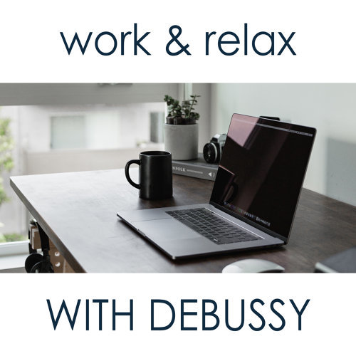 Work & Relax  with Debussy