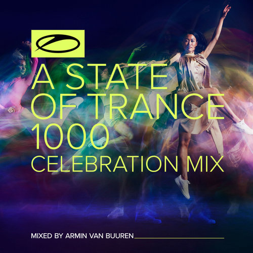 A State Of Trance 1000 - Celebration Mix - Mixed by Armin van Buuren
