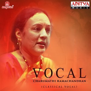 Vocal - Charumathi Ramachandran