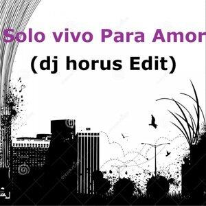 Solo Vivo para Amor - DJ Horus Edit