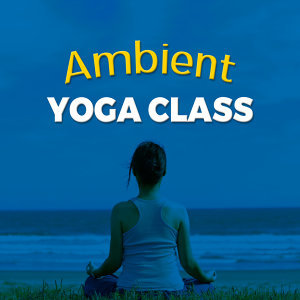 Ambient Yoga Class