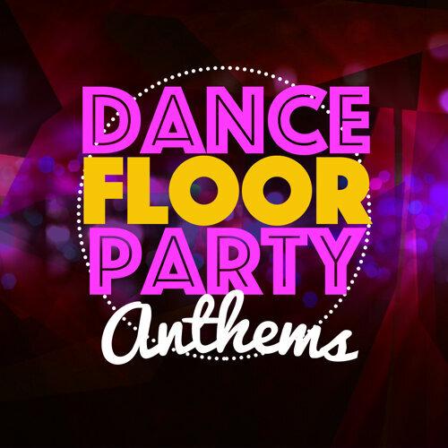 Dancefloor Party Anthems