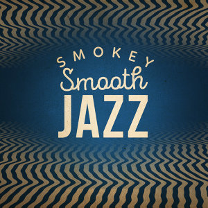Smokey Smooth Jazz