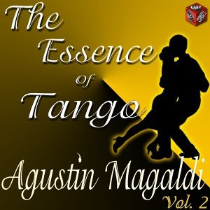 The Essence of Tango: Agustin Magaldi, Vol. 2