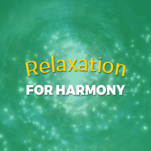 Relaxation for Harmony