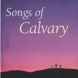 Songs of Calvary