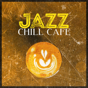 Jazz: Chill Cafe