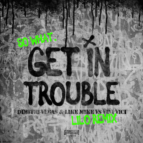 Get in Trouble (So What) - Lilo Remix