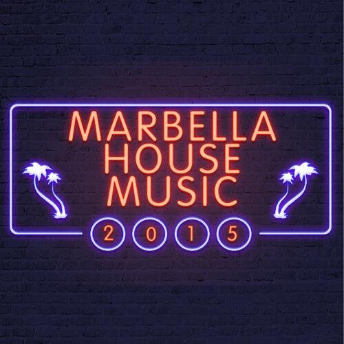 Marbella House Music 2015