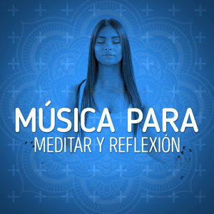 Música para Meditar y Reflexión