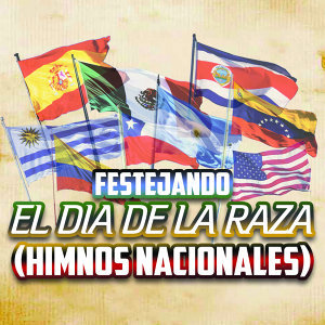 Festejando el Día de la Raza (Himnos Nacionales)