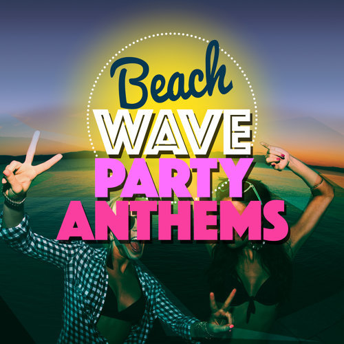 Beach Wave Party Anthems