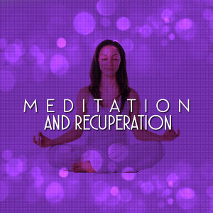 Meditation and Recuperation