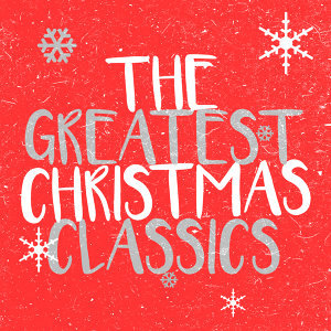 The Greatest Christmas Classics