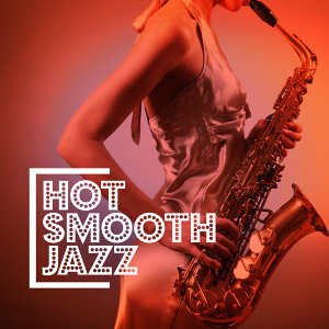 Hot Smooth Jazz