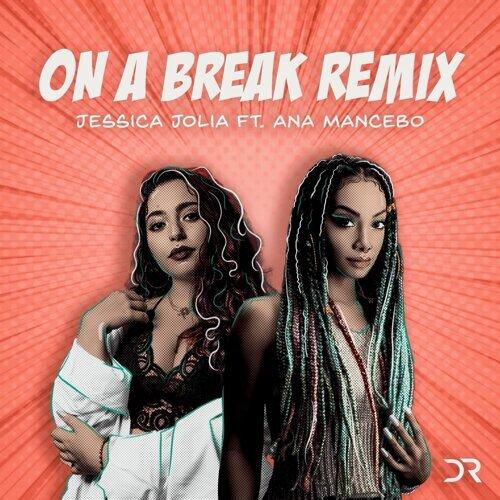 On A Break - Remix