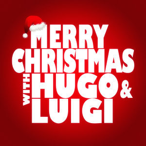 Merry Christmas with Hugo & Luigi