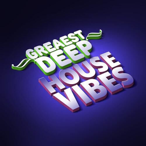 Greatest Deep House Vibes