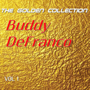 Buddy De Franco - The Golden Collection, Vol. 1