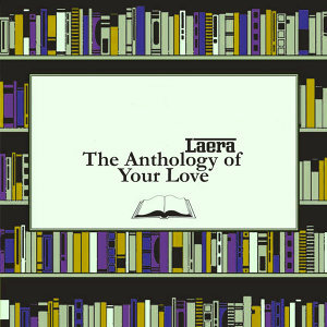 The Anthology of Your Love